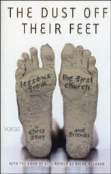 The Dust off Their Feet: Transitioning the Church to Conform to His Will--Then/Now