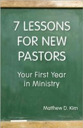 7 Lessons for New Pastors: Your First Year in Ministry