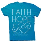 Faith, Hope and Love Shirt, Blue, Extra Large