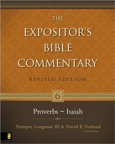 The Expositor's Bible Commentary: Proverbs-Isaiah, Revised