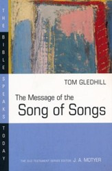 The Message of the Song of Songs: The Bible Speaks Today [BST]