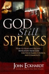 God Still Speaks: How to hear and receive revelation from God for your family, church, and community - eBook