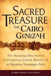 Sacred Treasure-The Cairo Genizah: The Amazing Discoveries of Forgotten Jewish History in an Egyptian Synagogue Attic