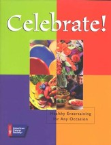 Celebrate! Healthy Entertainment for any Occasion