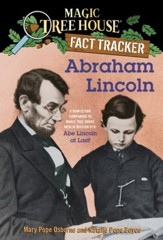 Magic Tree House Fact Tracker #25: Abraham Lincoln: A Nonfiction Companion to Magic Tree House #47: Abe Lincoln at Last! - eBook
