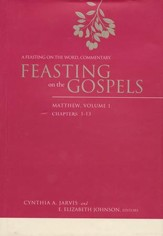 Feasting on the Gospels-Matthew, Volume 1: A Feasting on the Word Commentary