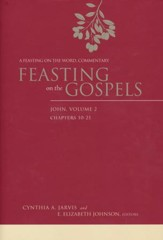 Feasting on the Gospels-John, Volume 2: A Feasting on the Word Commentary