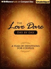The Love Dare Day by Day: A Year of Devotions for Couples Unabridged Audiobook on CD