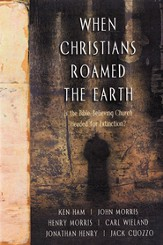 When Christians Roamed the Earth - eBook