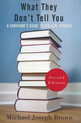 What They Don't Tell You: A Survivor's Guide to Biblical Studies, second edition
