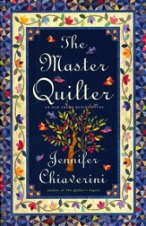 The Master Quilter, An Elm Creek Quilts Novel