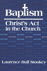 Baptism: Christ's Act in the Church