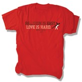 Love Is Hard Shirt, Red, X-Large