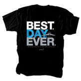 Best Day Ever Shirt, Black, XX-Large