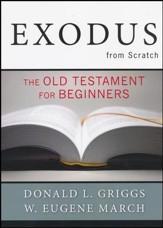 Exodus from Scratch: The Old Testament for Beginners