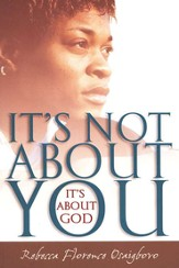 It's Not About You-It's About God