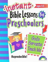 Instant Bible Lessons for Preschoolers: God's Servants Teach Me