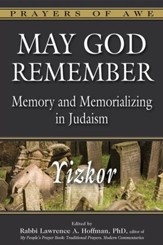 May God Remember: Yizkor Memory and Memorializing in Judaism