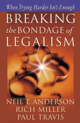 Breaking the Bondage of Legalism: When Trying Harder Isn't Enough - eBook