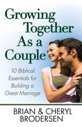 Growing Together As a Couple: 10 Biblical Essentials for Building a Great Marriage - eBook