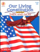 Our Living Constitution; Then and Now 2nd Ed., Grades 5-8