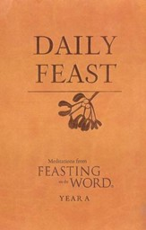 Daily Feast: Meditations from Feasting on the Word, Year A - Slightly Imperfect