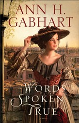 Words Spoken True: A Novel - eBook