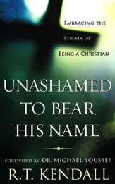 Unashamed to Bear His Name: Embracing the Stigma of Being a Christian - eBook