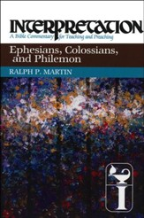 Ephesians, Colossians, and Philemon: Interpretation Commentary