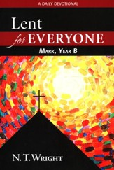 Lent for Everyone, Mark, Year B: A Daily Devotional