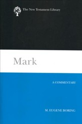 Mark: A Commentary (The New Testament Library - NTL)