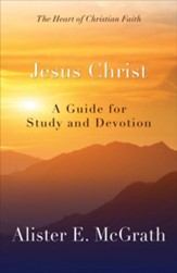 Jesus Christ: A Guide for Study and Devotion