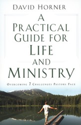 Practical Guide for Life and Ministry, A: Overcoming 7 Challenges Pastors Face - eBook