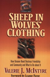 Sheep in Wolves' Clothing: How Unseen Need Destroys Friendship and Community and What to Do about It - eBook