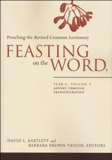 Feasting on the Word: Year C, Volume 1