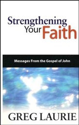 Strengthening Your Faith: Messages From The Gospel of John