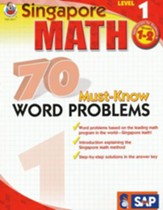 Singapore Math 70 Must-Know Word Problems, Level 1, Grades 1-2