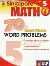 Singapore Math 70 Must-Know Word Problems, Level 5, Grade 6