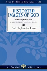 Distorted Images of God: Restoring Our Vision - PDF Download [Download]