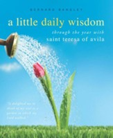 A Little Daily Wisdom: Through the Year with Saint Teresa of Avila - eBook