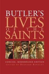Butler's Lives of the Saints: Concise, Modernized edition - eBook