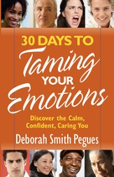 30 Days to Taming Your Emotions: Discover the Calm, Confident, Caring You - eBook