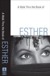 Walk Thru the Book of Esther, A: Courage in the Face of Crisis - eBook