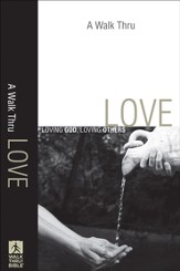 Walk Thru Love, A: Loving God, Loving Others - eBook