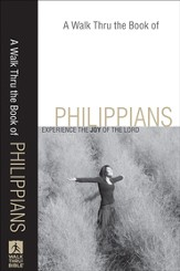 Walk Thru the Book of Philippians, A: Experience the Joy of the Lord - eBook