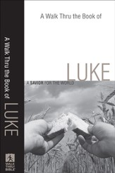 Walk Thru the Book of Luke, A: A Savior for the World - eBook