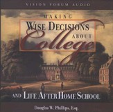 Making Wise Decisions About College and Life After Home School--CD