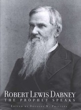 Robert Louis Dabney: The Prophet Speaks