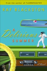 Delirious Summer, A: A Novel - eBook