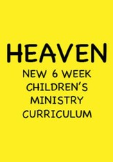 Heaven 6-Week Children's Ministry Curriculum [Download]